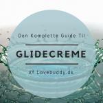 Den Komplette Guide Til glidecreme