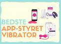 App-styret Vibrator: De bedste i test