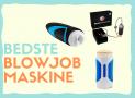 Blowjob maskine: De bedste i test