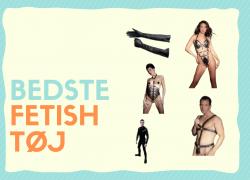 Fetish Tøj: Oversigt over det frækkeste