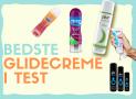 Glidecreme: De bedste i test
