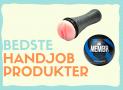 Handjob produkter – Bedst i test