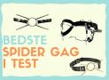 Spider gag – Bedst i test